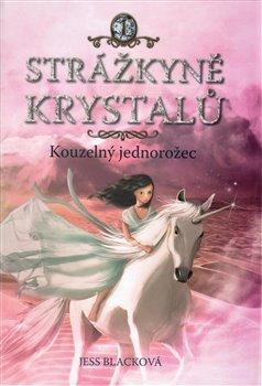 Obálka titulu Strážkyně krystalů: Kouzelný jednorožec