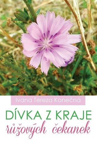 Dívka z kraje růžových čekanek - Ivana Tereza Konečná   Booksquad.ink