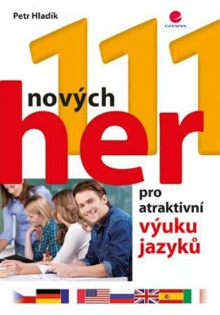 111 nových her pro atraktivní výuku jazyků - Petr Hladík | Booksquad.ink