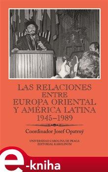 Obálka titulu Las relaciones entre Europa Oriental y América Latina 1945-1989
