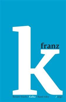 Obálka titulu Kafka 1 - Rané roky