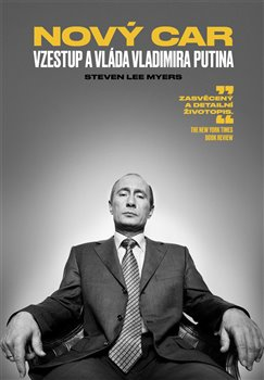 Obálka titulu Nový car: Vzestup a vláda Vladimira Putina