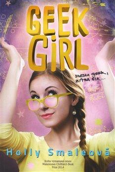 Obálka titulu Geek Girl : Dneska geek, zítra šik