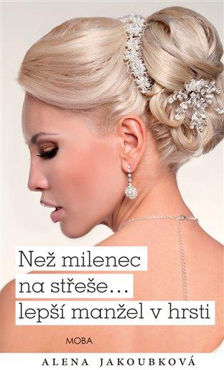 Než milenec na střeše… lepší manžel v hrsti? - Alena Jakoubková   Replicamaglie.com