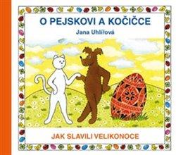 Obálka titulu O pejskovi a kočičce - Jak slavili Velikonoce