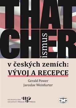Obálka titulu Thatcherismus v českých zemích