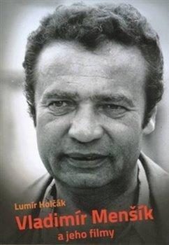 Obálka titulu Vladimír Menšík a jeho filmy