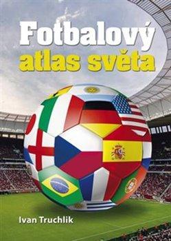 Obálka titulu Fotbalový atlas světa