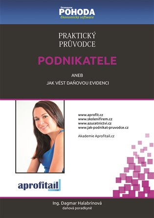 Praktický průvodce podnikatele:aneb jak vést daňovou evidenci - Dagmar Halabrinová | Booksquad.ink