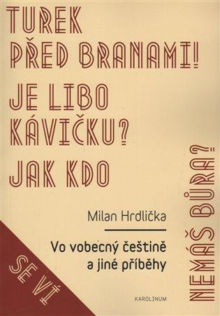 Vo vobecný češtině a jiné příběhy - Milan Hrdlička   Replicamaglie.com
