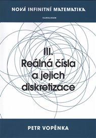 Nová infinitní matematika: III. Reálná čísla a jejich diskretizace