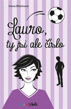 Obálka titulu Lauro, ty jsi ale číslo