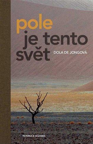 Pole je tento svět - Dola de Jongová   Booksquad.ink