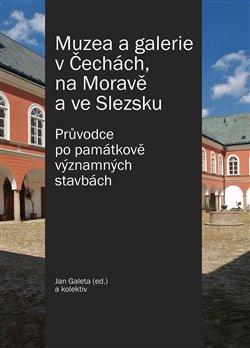 Obálka titulu Muzea a galerie v Čechách, na Moravě a ve Slezsku