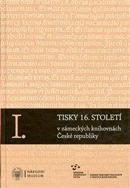 Komplet-Tisky 16. století v zámeckých knihovnách České republiky I-III