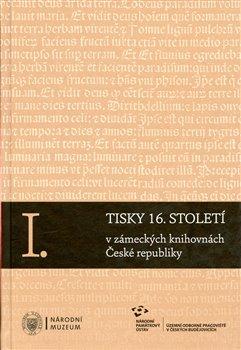 Obálka titulu Komplet-Tisky 16. století v zámeckých knihovnách České republiky I-III