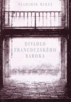Obálka titulu Divadlo francouzského baroka