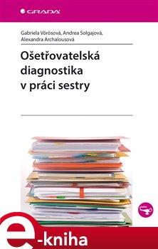 Obálka titulu Ošetřovatelská diagnostika v práci sestry