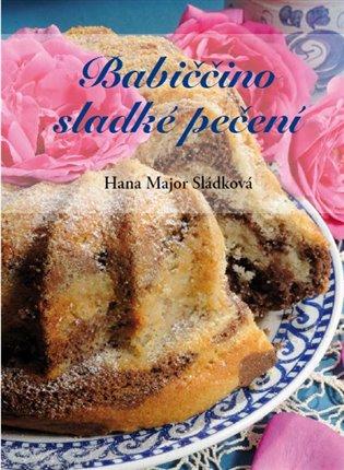 Babiččino sladké pečení - Hana Major Sládková   Booksquad.ink