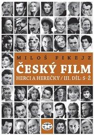 Český film. Herci a herečky/ III. díl S–Ž