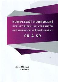 Komplexní hodnocení kvality řízení ve vybraných organizacích veřejné správy v ČR a SR