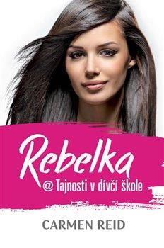 Obálka titulu Rebelka @ Tajnosti v dívčí škole