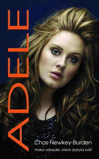 Adele:Holka odvedle, která dobyla svět - Chas Newkey-Burden | Booksquad.ink