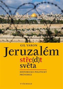 Obálka titulu Jeruzalém, stře(d)t světa
