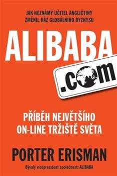Obálka titulu Alibaba.com - Příběh největšího on-line tržiště světa
