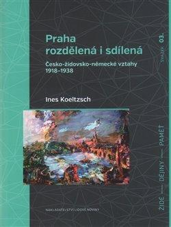 Obálka titulu Praha rozdělená i sdílená