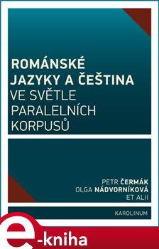 Obálka titulu Románské jazyky a čeština ve světle paralelních korpusů