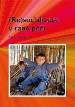 Obálka titulu (Re)socializace v rané péči