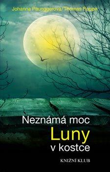 Obálka titulu Neznámá moc Luny v kostce