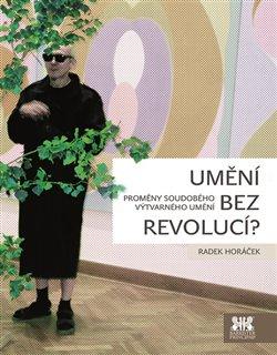 Obálka titulu Umění bez revolucí?