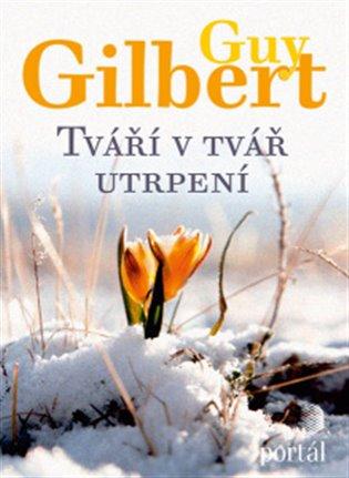 Tváří v tvář utrpení - Guy Gilbert   Booksquad.ink