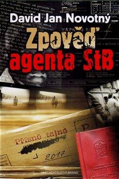 Obálka titulu Zpověď agenta STB