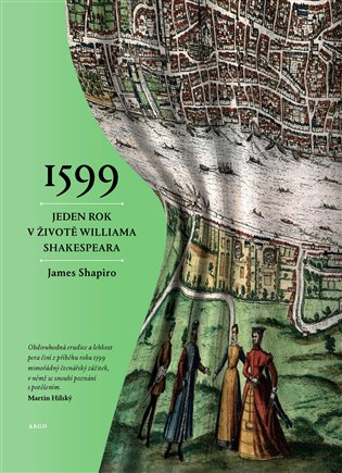 1599:Jeden rok v životě Williama Shakespeara