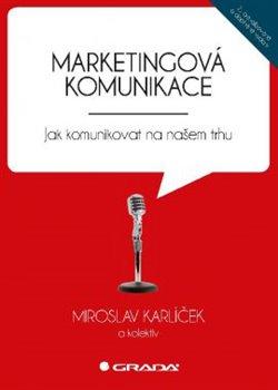 Marketingová komunikace: Jak komunikovat na našem trhu - Náhled učebnice