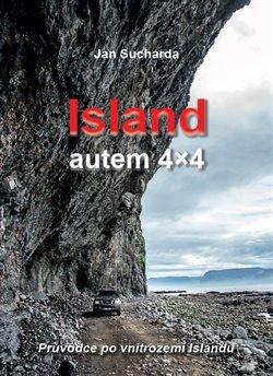 Island - autem 4x4. Průvodce po vnitrozemí Islandu - Jan Sucharda