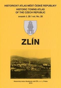 Zlín. Historický atlas měst České republiky, sv. 28 - kol.