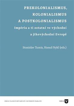 Obálka titulu Prekolonialismus, kolonialismus, postkolonialismus