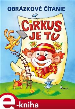 Obálka titulu Cirkus je tu! Obrázkové čítanie