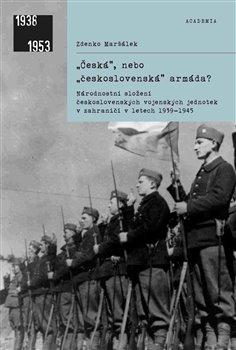 Obálka titulu Česká, nebo československá armáda?