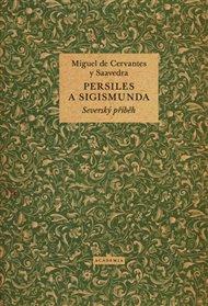 Cervantesův humanismus v jeho posledním díle, které bylo letos poprvé vydáno v češtině v překladu Josefa Forbelského. Vzhůru tedy do příběhu, který psal autor někdy na začátku 17. století.