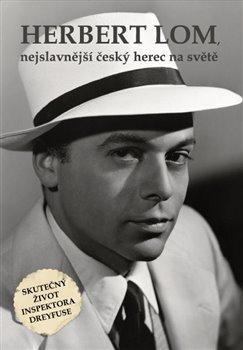 Obálka titulu Herbert Lom, nejslavnější český herec na světě