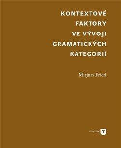 Obálka titulu Kontextové faktory ve vývoji gramatických kategorií