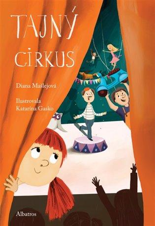 Tajný cirkus - Diana Mašlejová | Booksquad.ink