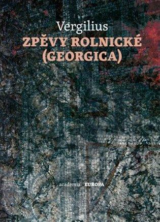 Zpěvy rolnické / Georgica - Publius Vergilius Maro   Booksquad.ink