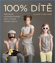 100% dítě – Průvodce fotografováním dětí