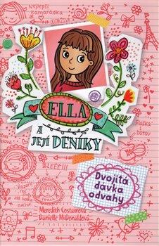 Obálka titulu Ella a její deníky 1: Dvojitá dávka odvahy